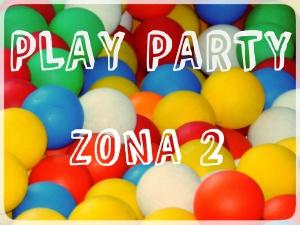 PLAY PARTY ZONA 2